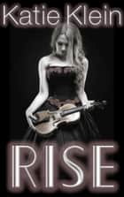 Rise ebook by Katie Klein