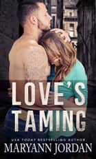 Love's Taming - Richmond Detectives & Security ebook by Maryann Jordan