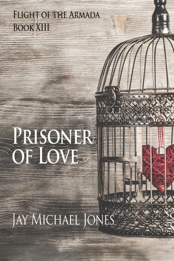13 Prisoner of Love ebook by Jay Michael Jones