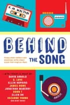 Behind the Song ebook by K.M. Walton, Ameriie, David Arnold,...
