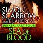 Pirata: Sea of Blood - Part four of the Roman Pirata series audiobook by Simon Scarrow