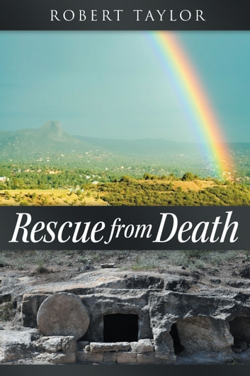 Rescue from Death ebook by Robert Taylor