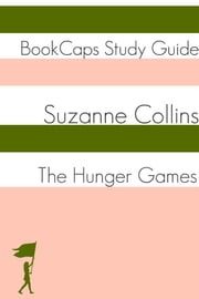 Study Guide: The Hunger Games - Book One (A BookCaps Study Guide) ebook by BookCaps
