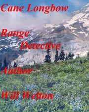Cane Longbow Range Detective ebook by Will Welton