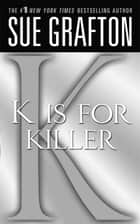 """K"" is for Killer ebook by Sue Grafton"