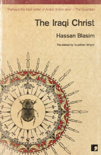 The Iraqi Christ ebook by Hassan Blasim,Jonathan Wright (translator)