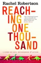 Reaching One Thousand ebook by Rachel Robertson