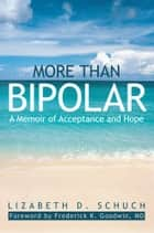 More than Bipolar ebook by Lizabeth D. Schuch