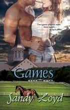 Games ebook by Sandy Loyd