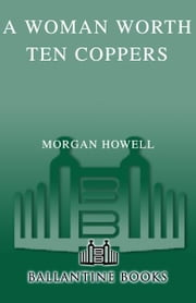 A Woman Worth Ten Coppers ebook by Morgan Howell