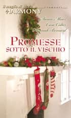 Promesse sotto il vischio ebook by Susan Meier, Cara Colter, Hannah Bernard