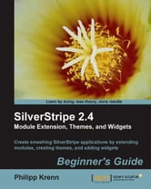 SilverStripe 2.4 Module Extension, Themes, and Widgets: Beginner's Guide ebook by Philipp Krenn