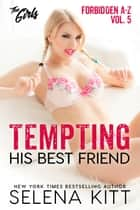 Tempting His Best Friend: Forbidden Love A-Z – The Girls – #5 ebook by
