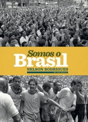 Somos o Brasil ebook by Nelson Rodrigues