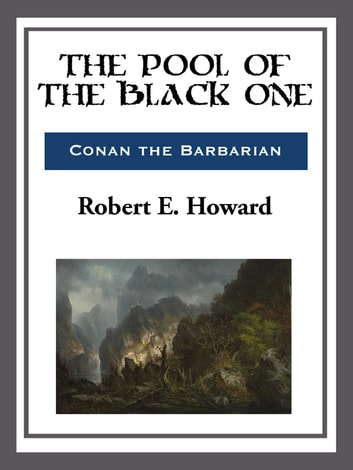 The Pool of the Black One ebook by Robert E. Howard