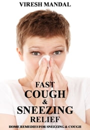 Fast Cough & Sneezing Relief ebook by Viresh Mandal