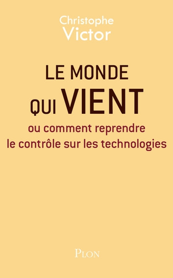 Le monde qui vient ebook by Christophe VICTOR
