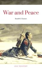 War and Peace (Complete Version, Best Navigation, Active TOC) ebook by Leo Tolstoy, Forward2, Maude Aylmer