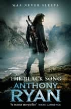 The Black Song - Book Two of Raven's Blade ebook by Anthony Ryan