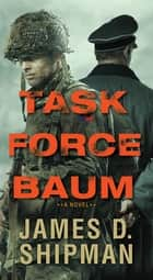 Task Force Baum ebook by James D. Shipman