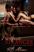 Perfect Stranger ebook by KB Alan