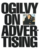 Ogilvy on Advertising ebook by David Ogilvy