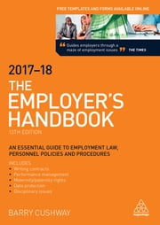 The Employer's Handbook 2017-2018 ebook by Barry Cushway