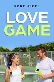 Love Game ebook by Kore Rigel