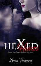 Hexed Hearts ebook by Becca Vincenza