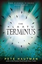 The Klaatu Terminus eBook by Pete Hautman
