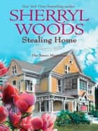 Stealing Home (Mills & Boon M&B) (A Sweet Magnolias Novel, Book 1) ebook by Sherryl Woods