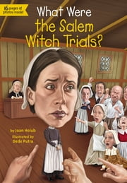 What Were the Salem Witch Trials? ebook by Joan Holub,Dede Putra,Kevin McVeigh