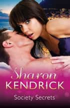 Society Secrets - 3 Book Box Set ebook by Sharon Kendrick