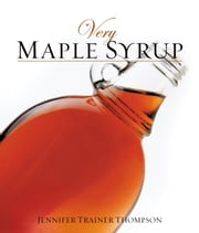 Very Maple Syrup ebook by Jennifer Trainer Thompson