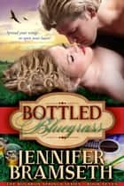 Bottled Bluegrass ebook by Jennifer Bramseth