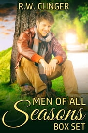 Men of All Seasons Box Set ebook by R.W. Clinger