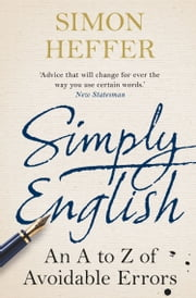 Simply English - An A-Z of Avoidable Errors ebook by Simon Heffer