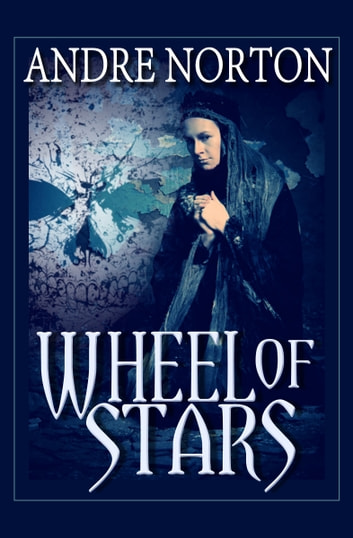 Wheel of Stars ebook by Andre Norton
