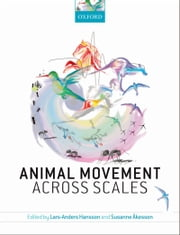 Animal Movement Across Scales ebook by Lars-Anders Hansson,Susanne Akesson