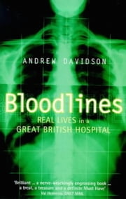 Bloodlines - Life in a Great British Hospital ebook by Andrew Davidson