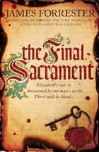 The Final Sacrament ebook by James Forrester
