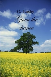 Given the Chance ebook by G Lusby