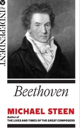 Beethoven: The Great Composers ebook by Michael Steen