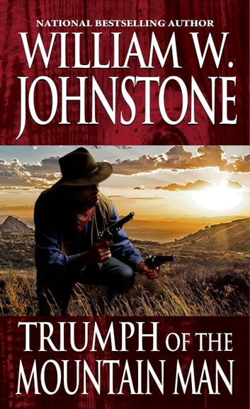 Triumph of the Mountain Man ebook by William W. Johnstone