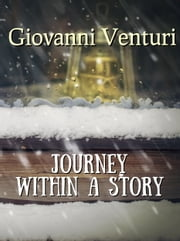 Journey within a Story ebook by Giovanni Venturi