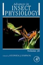 Advances in Insect Physiology ebook by Meir Pener,Stephen Simpson