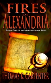 Fires of Alexandria ebook by Thomas K. Carpenter