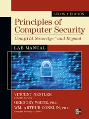 Principles of Computer Security CompTIA Security+ and Beyond Lab Manual, Second Edition ebook by Vincent Nestler,Gregory White,Wm. Arthur Conklin,Matthew Hirsch,Corey Schou