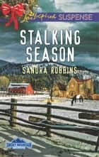 Stalking Season - A Riveting Western Suspense ebook by Sandra Robbins