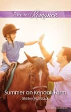 Summer On Kendall Farm ebook by Shirley Hailstock